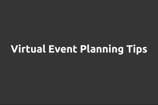Virtual Event Planning Tips